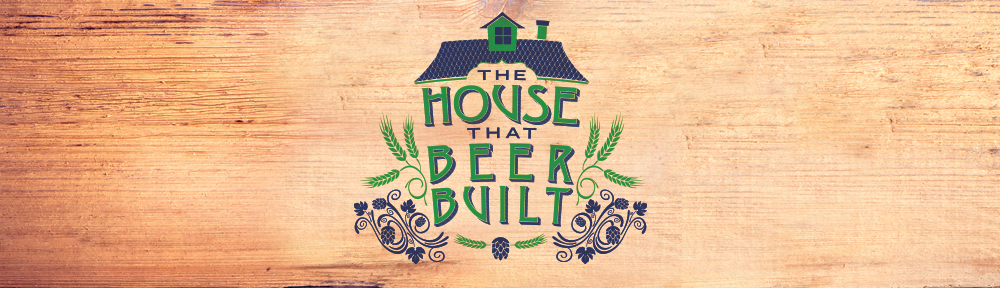 House That Beer Built